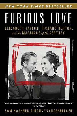 Furious Love By Kashner, Sam/ Schoenberger, Nancy