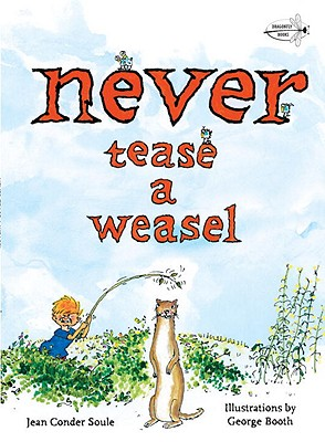 Never Tease a Weasel By Soule, Jean Conder/ Booth, George (ILT)